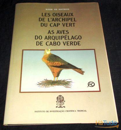 Livro as aves do arquipélago de cabo verde rene de naurois