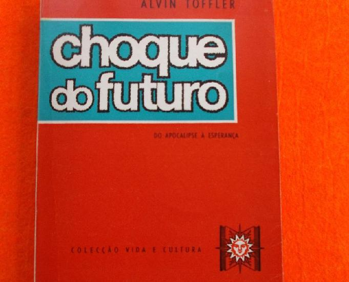 Choque do futuro - alvin toffler